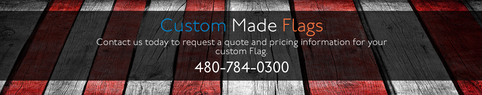 Custom Made Flags, No Hassle any Size with Fast Delivery
